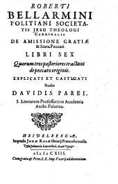 Rob. Bellarmini liber de Gratia primi hominis explicatus