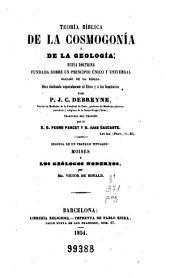 Teoría bíblica de la cosmogonía y de la geología: Nueva doctrina fundada sobre un principio único y universal sacado de la Biblia...