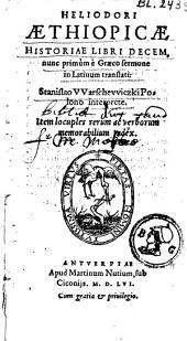 Aethiopicae historiae libri decem: nunc primum è Graeco sermone in latinum translati