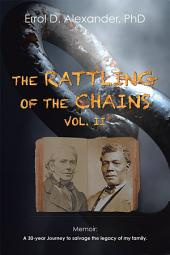 The Rattling of the Chains: Volume 2