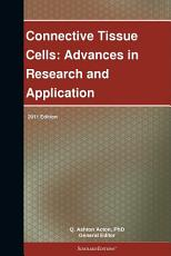 Connective Tissue Cells  Advances in Research and Application  2011 Edition PDF