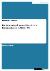 Die Besetzung des entmilitarisierten Rheinlandes am 7. März 1936