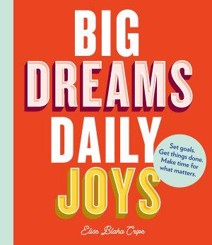 Big Dreams  Daily Joys
