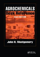Agrochemicals Desk Reference: Edition 2