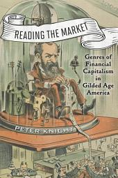 Reading the Market: Genres of Financial Capitalism in Gilded Age America