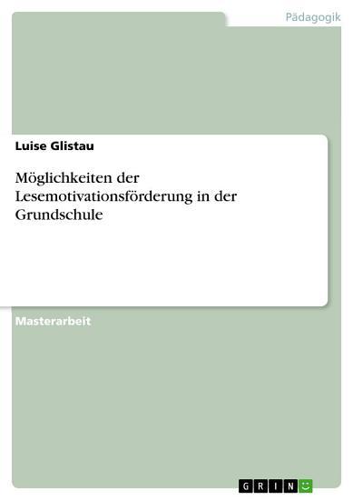 M  glichkeiten der Lesemotivationsf  rderung in der Grundschule PDF
