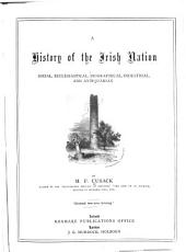 A History of the Irish Nation: Social, Ecclesiastical, Biographical, Industrial and Antiquarian
