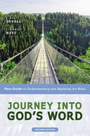Journey Into God s Word  Second Edition  Your Guide to Understanding AndApplying the Bible