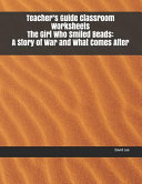Teacher's Guide Classroom Worksheets the Girl Who Smiled Beads: A Story of War and What Comes After