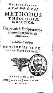 Methodus theologiae didacticae, perpetuis sanctae Scipturae testimoniis explicata et confirmata ; addita est ejusdem methodus theologiae catecheticae