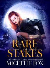 Rare Stakes (Urban Fantasy Paranormal Romance Vampires Shifters Pyschics)