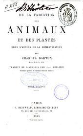 De la variation des animaux et des plantes sous l'action de la domestication: Volume2