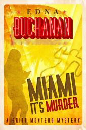 Miami, It's Murder: A Britt Montero Mystery - Book Two