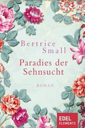 Paradies der Sehnsucht: Liebesroman