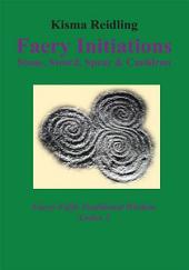 Faery Initiations: Stone, Sword, Spear & Cauldron