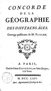Concorde de la géographie des différens âges