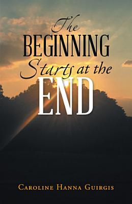 The Beginning Starts at the End