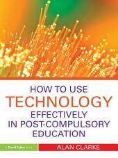 How to Use Technology Effectively in Post-Compulsory Education