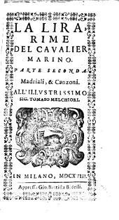 La lira, rime del caualier Marino. Amorose, marittime, boscherecce, heroiche, ... Parte prima[-terza]: Volume 2