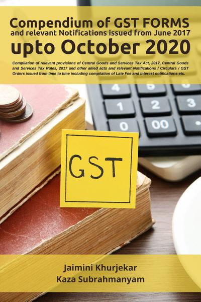 Compendium of GST FORMS and relevant Notifications issued from June 2017 upto October 2020