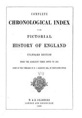 Complete Chronological Index to the Pictorial History of England: From the Earliest Times Down to 1815, Based on that Prepared by H.C. Hamilton