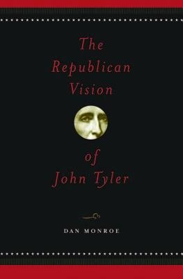 The Republican Vision of John Tyler PDF