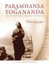 Paramhansa Yogananda. Una biografia