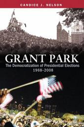 Grant Park: The Democratization of Presidential Elections, 1968Ð2008