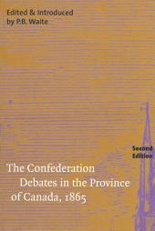 Confederation Debates in the Province of Canada, 1865