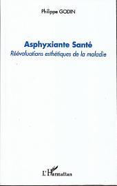 Asphyxiante Santé: Réévaluations esthétiques de la maladie