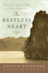 The Restless Heart: Finding Our Spiritual Home in Times of Loneliness
