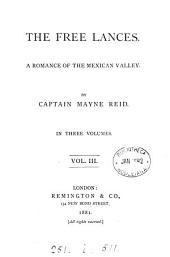 The Free Lances: A Romance of the Mexican Valley, Volume 3