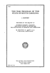 The War Program of the State of South Carolina: A Report Prepared at the Request of Governor Richard I. Manning, the State Council of Defense and the State Board of Charities and Corrections
