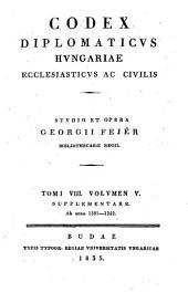 Codex diplomaticvs Hvngariae ecclesiasticvs ac civilis: Volume 5; Volume 8