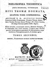Philosophia thomistica: juxta inconcussa tutissimaque divi Thomae dogmata