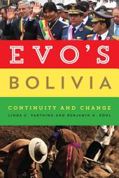 Evo's Bolivia: Continuity and Change