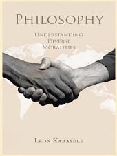 Philosophy: Understanding Diverse Moralities