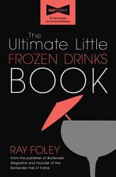 The Ultimate Little Frozen Drinks Book: Edition 2