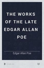 The Works of the Late Edgar Allan Poe: Volume 2