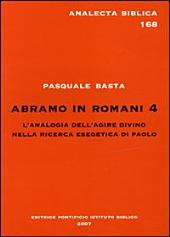 Abramo in Romani 4: l'analogia dell'agire divino nella ricerca esegetica di Paolo