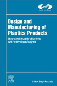 Design and Manufacturing of Plastics Products