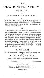The New Dispensatory. Containing, 1, the Elements of Pharmacy; 2, the Materia Medica; 3, Preparations ... of the new London and Edinburgh Pharmacopœas. Fourth edition. MS. notes