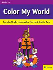 Color My World: Ready-Made Lessons for the Unsinkable Sub