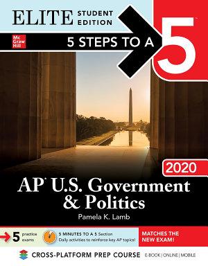 5 Steps to a 5  AP U S  Government   Politics 2020 Elite Student Edition