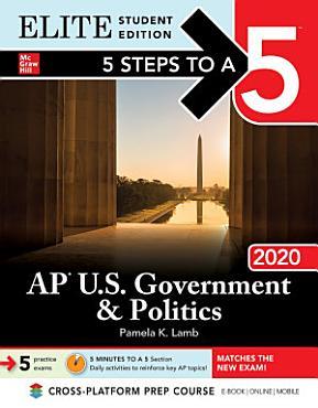 5 Steps to a 5  AP U S  Government   Politics 2020 Elite Student Edition PDF