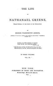 The Life of Nathanael Greene: Major-general in the Army of the Revolution, Volume 3