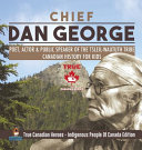 Chief Dan George   Poet  Actor   Public Speaker of the Tsleil Waututh Tribe Canadian History for Kids True Canadian Heroes   Indigenous People Of Canada Edition PDF