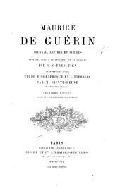 Maurice de Guérin, journal, lettres et poèmes, publiés ... par G. S. Trébutien, et précédés d'une étude biographique et littéraire par M. Sainte-Beuve ... Deuxième édition, ... augmentée