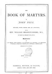 The book of martyrs, revised, with notes, by W. Bramley-Moore