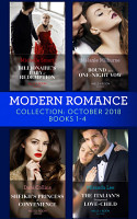 Modern Romance October Books 1 4  Billionaire s Baby of Redemption   Bound by a One Night Vow   Sheikh s Princess of Convenience   The Italian s Unexpected Love Child PDF
